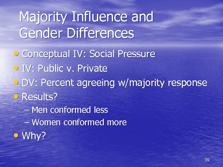 Majority Influence and Gender Differences • Conceptual IV: Social Pressure • IV: Public v.