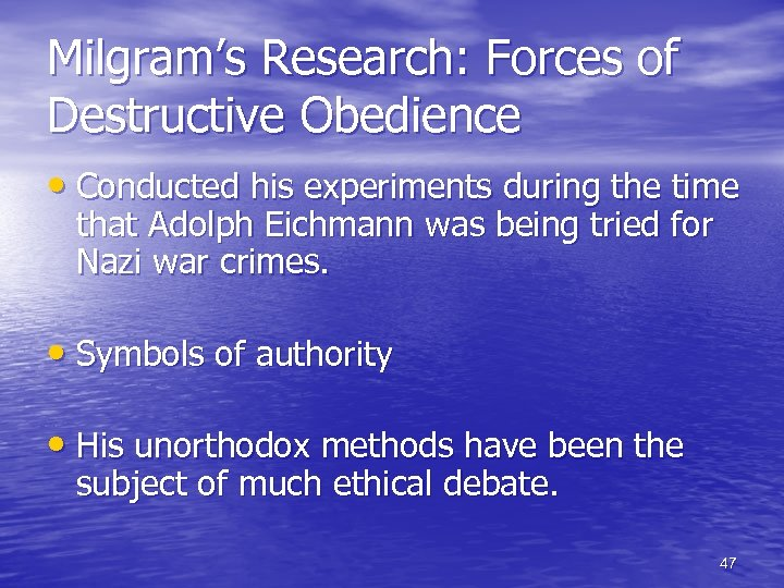 Milgram's Research: Forces of Destructive Obedience • Conducted his experiments during the time that