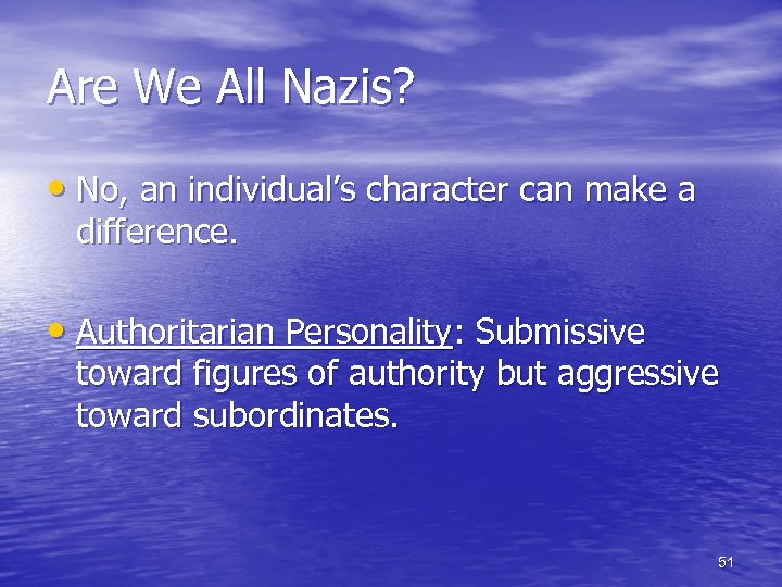 Are We All Nazis? • No, an individual's character can make a difference. •