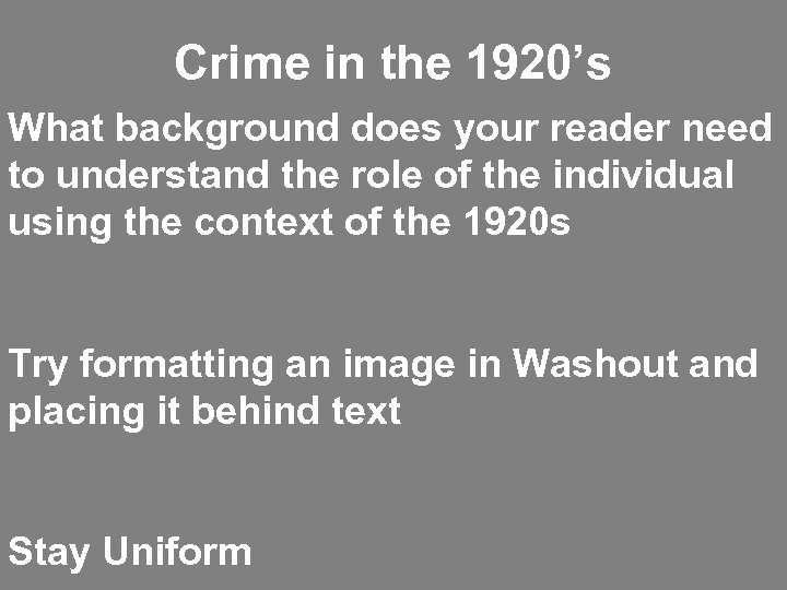 Crime in the 1920's What background does your reader need to understand the role