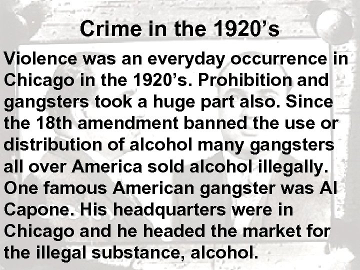 Crime in the 1920's Violence was an everyday occurrence in Chicago in the 1920's.