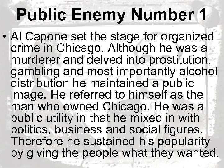 Public Enemy Number 1 • Al Capone set the stage for organized crime in