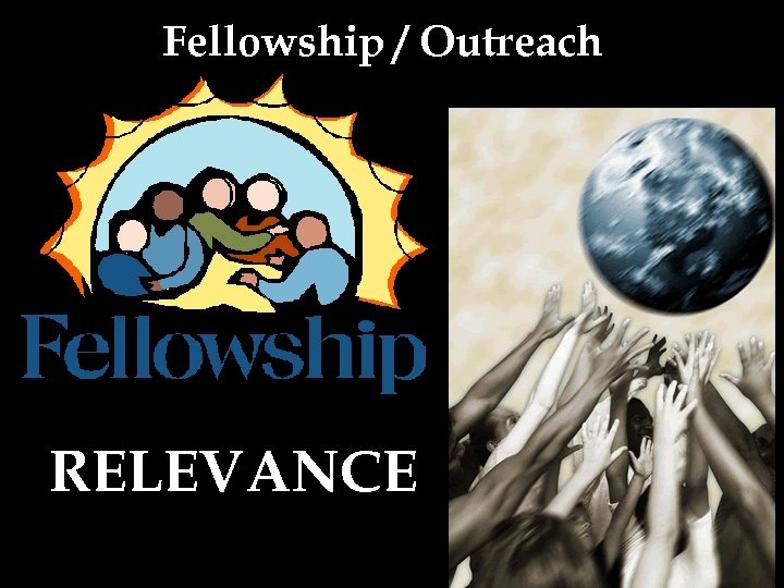 Fellowship / Outreach RELEVANCE
