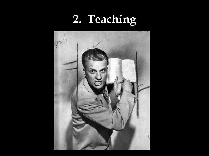2. Teaching