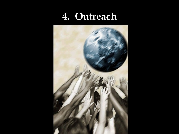 4. Outreach