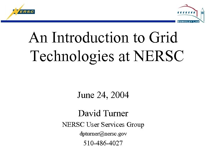 An Introduction to Grid Technologies at NERSC June 24, 2004 David Turner NERSC User