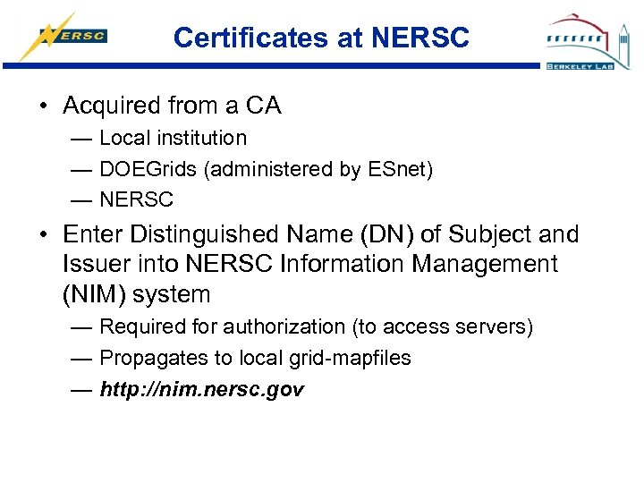 Certificates at NERSC • Acquired from a CA — Local institution — DOEGrids (administered