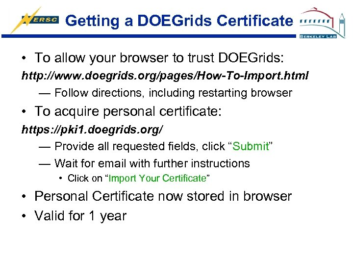 Getting a DOEGrids Certificate • To allow your browser to trust DOEGrids: http: //www.