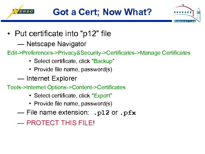 """Got a Cert; Now What? • Put certificate into """"p 12"""" file — Netscape"""