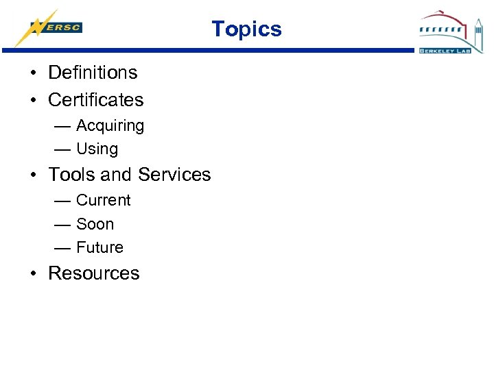 Topics • Definitions • Certificates — Acquiring — Using • Tools and Services —