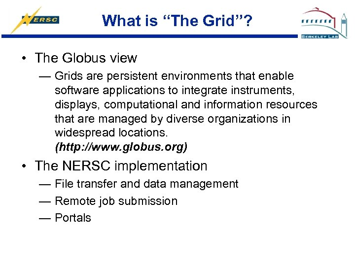 """What is """"The Grid""""? • The Globus view — Grids are persistent environments that"""