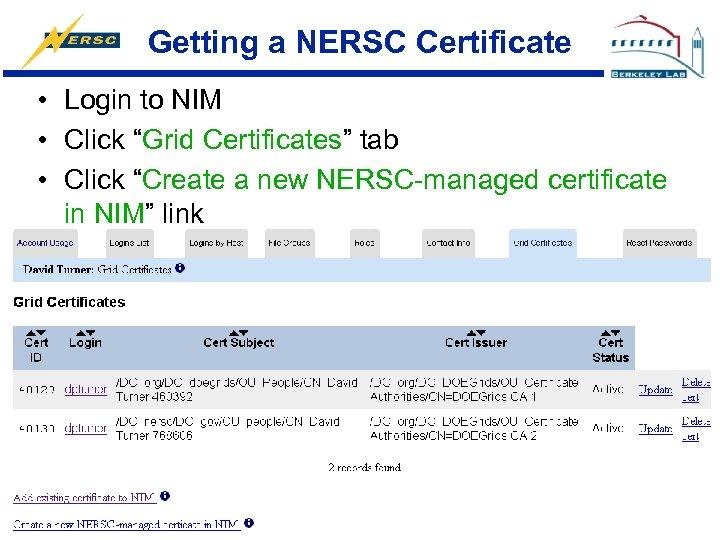 "Getting a NERSC Certificate • Login to NIM • Click ""Grid Certificates"" tab •"