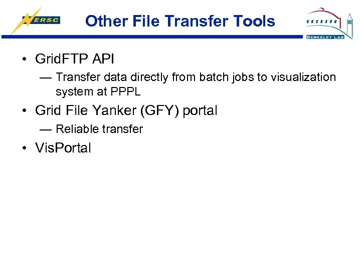 Other File Transfer Tools • Grid. FTP API — Transfer data directly from batch