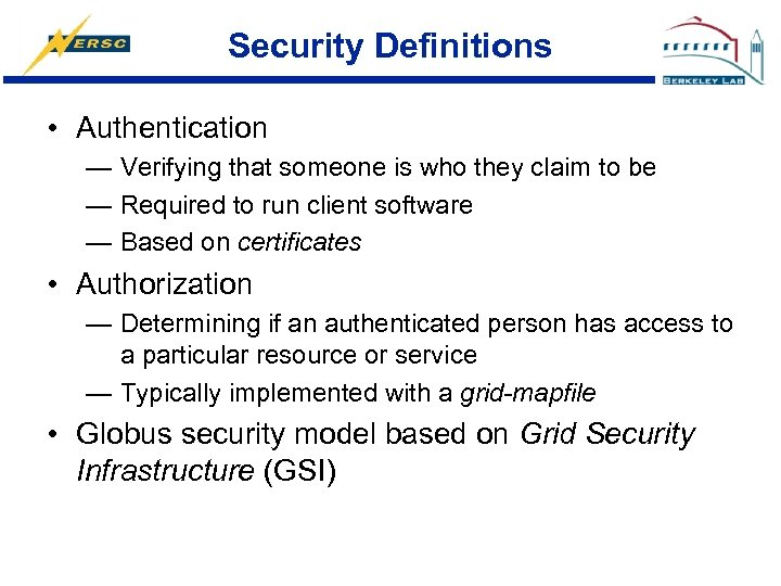Security Definitions • Authentication — Verifying that someone is who they claim to be
