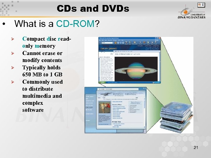 CDs and DVDs • What is a CD-ROM? Ø Ø Compact disc readonly memory