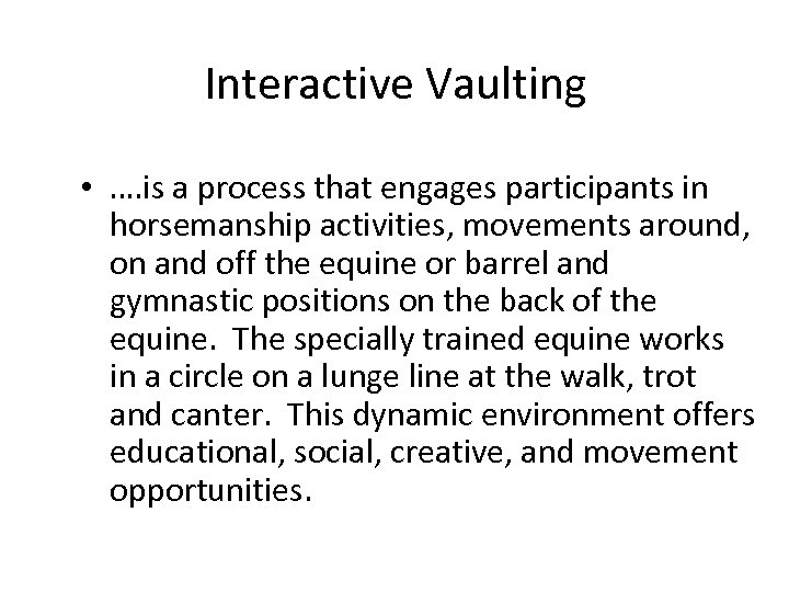 Interactive Vaulting • …. is a process that engages participants in horsemanship activities, movements