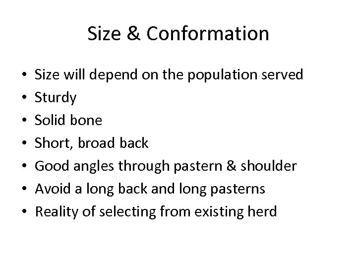 Size & Conformation • • Size will depend on the population served Sturdy Solid