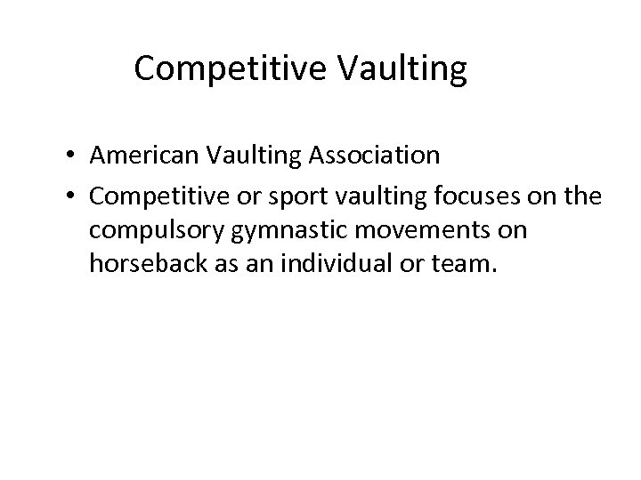 Competitive Vaulting • American Vaulting Association • Competitive or sport vaulting focuses on the