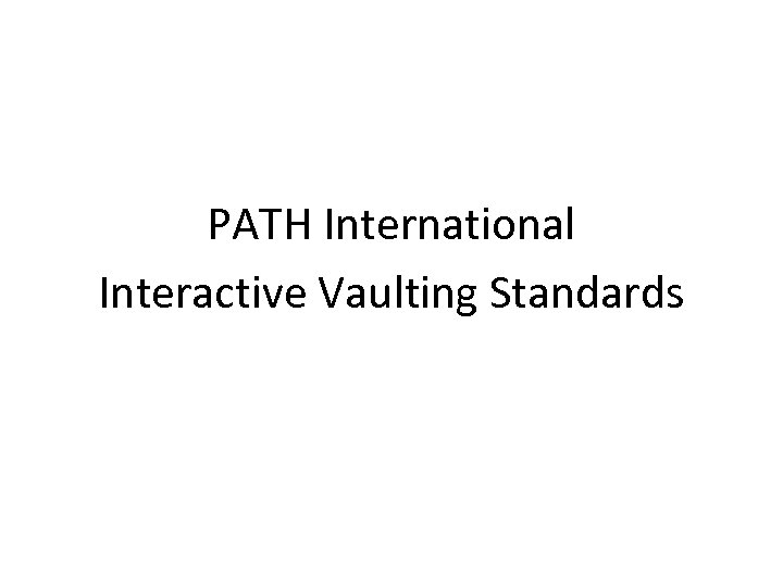PATH International Interactive Vaulting Standards