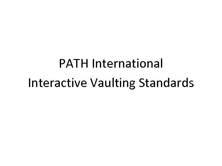 PATH International Interactive Vaulting Standards