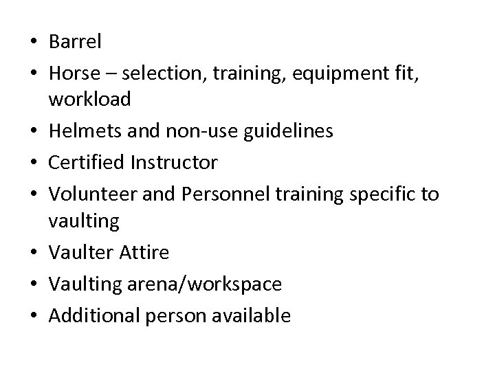 • Barrel • Horse – selection, training, equipment fit, workload • Helmets and