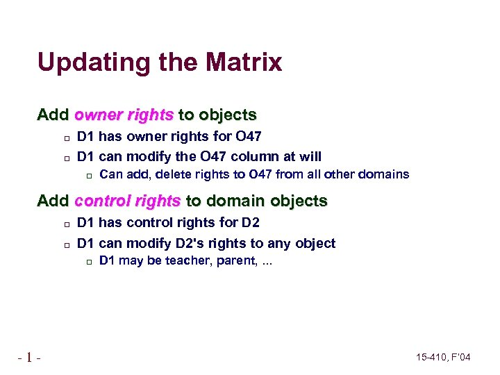 Updating the Matrix Add owner rights to objects D 1 has owner rights for