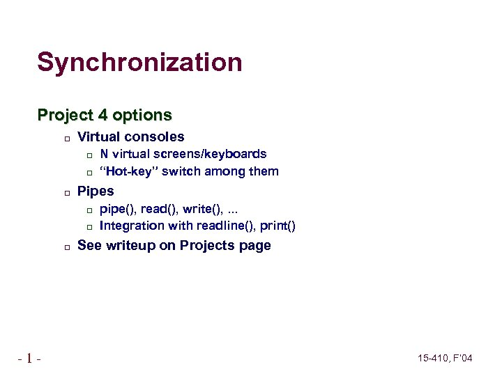 """Synchronization Project 4 options Virtual consoles Pipes -1 - N virtual screens/keyboards """"Hot-key"""" switch"""