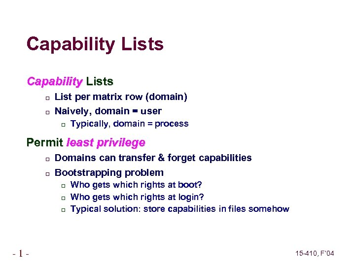 Capability Lists List per matrix row (domain) Naively, domain = user Typically, domain =