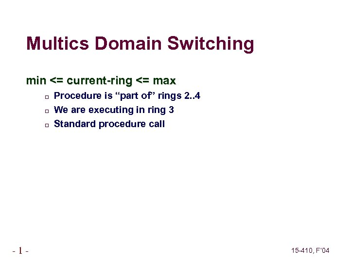 """Multics Domain Switching min <= current-ring <= max -1 - Procedure is """"part of"""""""