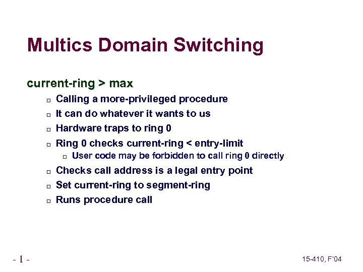 Multics Domain Switching current-ring > max Calling a more-privileged procedure It can do whatever