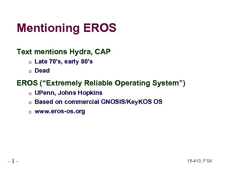 """Mentioning EROS Text mentions Hydra, CAP Late 70's, early 80's Dead EROS (""""Extremely Reliable"""