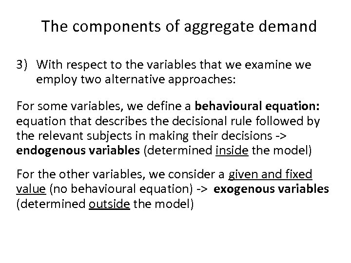 The components of aggregate demand 3) With respect to the variables that we examine