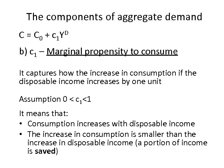 The components of aggregate demand C = C 0 + c 1 YD b)