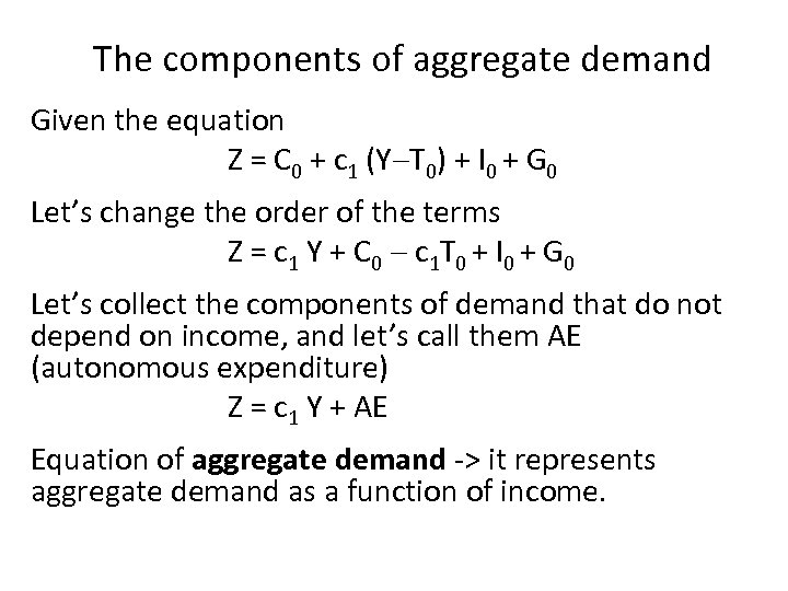 The components of aggregate demand Given the equation Z = C 0 + c