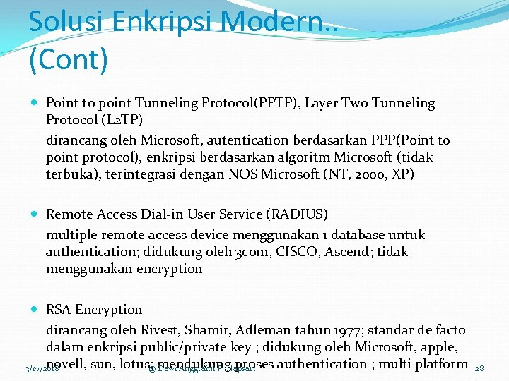 Solusi Enkripsi Modern. . (Cont) Point to point Tunneling Protocol(PPTP), Layer Two Tunneling Protocol