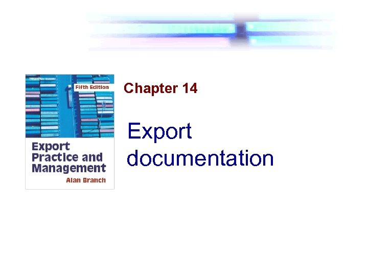 Chapter 14 Export documentation