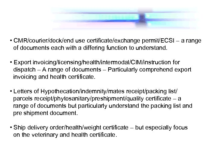 • CMR/courier/dock/end use certificate/exchange permit/ECSI – a range of documents each with a
