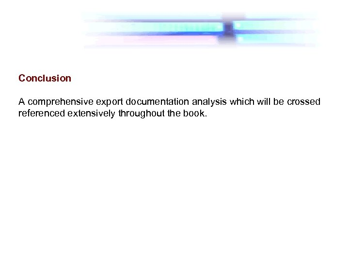 Conclusion A comprehensive export documentation analysis which will be crossed referenced extensively throughout the