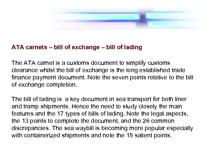 ATA carnets – bill of exchange – bill of lading The ATA carnet is