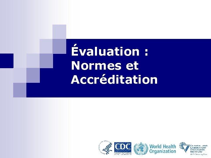 Évaluation : Normes et Accréditation 1
