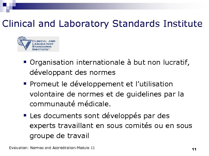 Clinical and Laboratory Standards Institute § Organisation internationale à but non lucratif, développant des