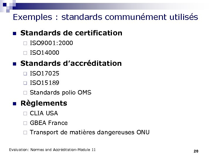 Exemples : standards communément utilisés n Standards de certification ¨ ¨ n ISO 9001: