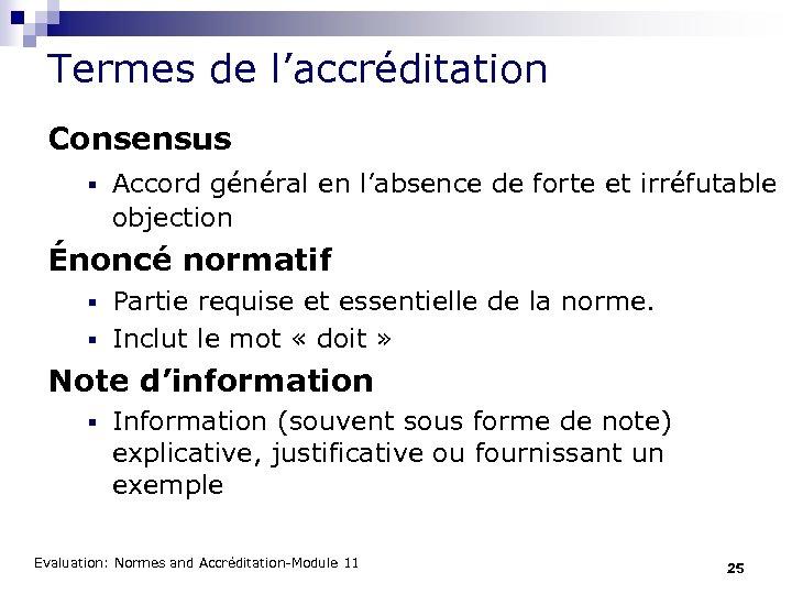 Termes de l'accréditation Consensus § Accord général en l'absence de forte et irréfutable objection