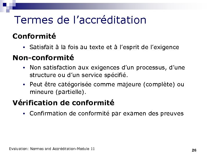Termes de l'accréditation Conformité § Satisfait à la fois au texte et à l'esprit