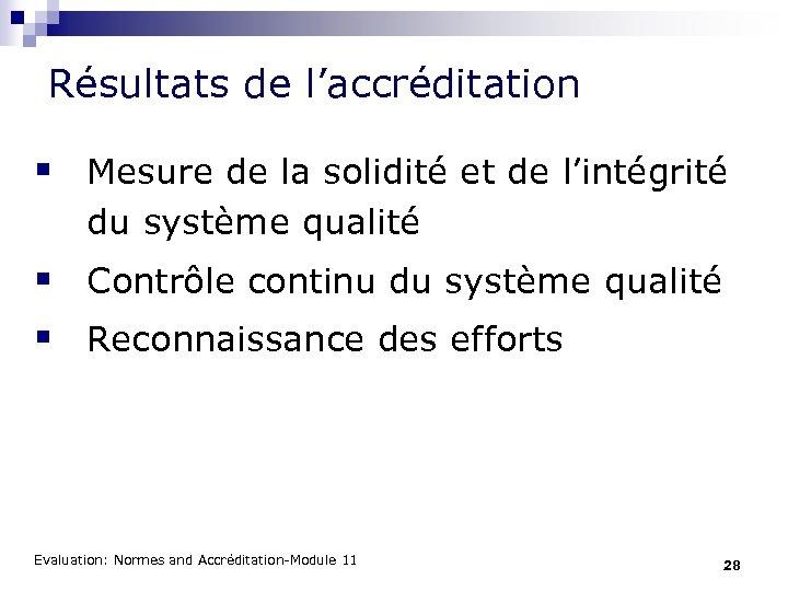 Résultats de l'accréditation § Mesure de la solidité et de l'intégrité du système qualité