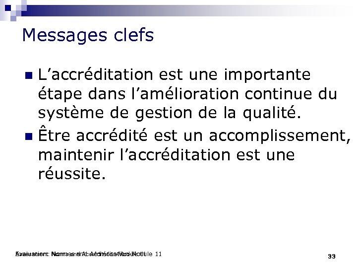 Messages clefs L'accréditation est une importante étape dans l'amélioration continue du système de gestion