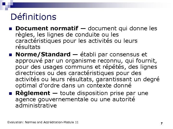 Définitions n n n Document normatif — document qui donne les règles, les lignes