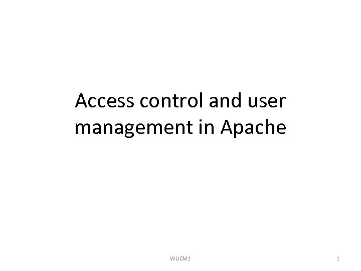 Access control and user management in Apache WUCM 1 1