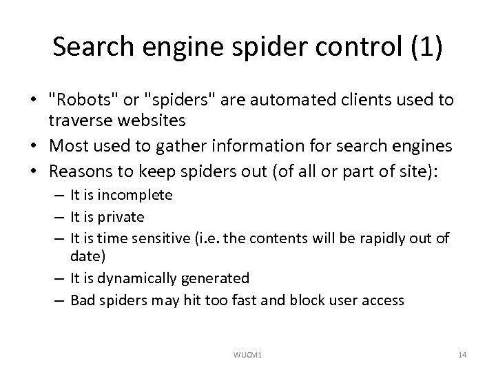 Search engine spider control (1) •
