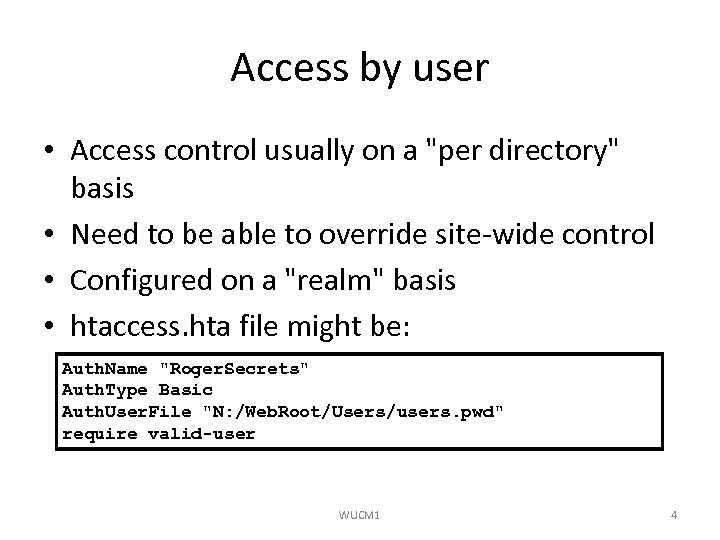 Access by user • Access control usually on a